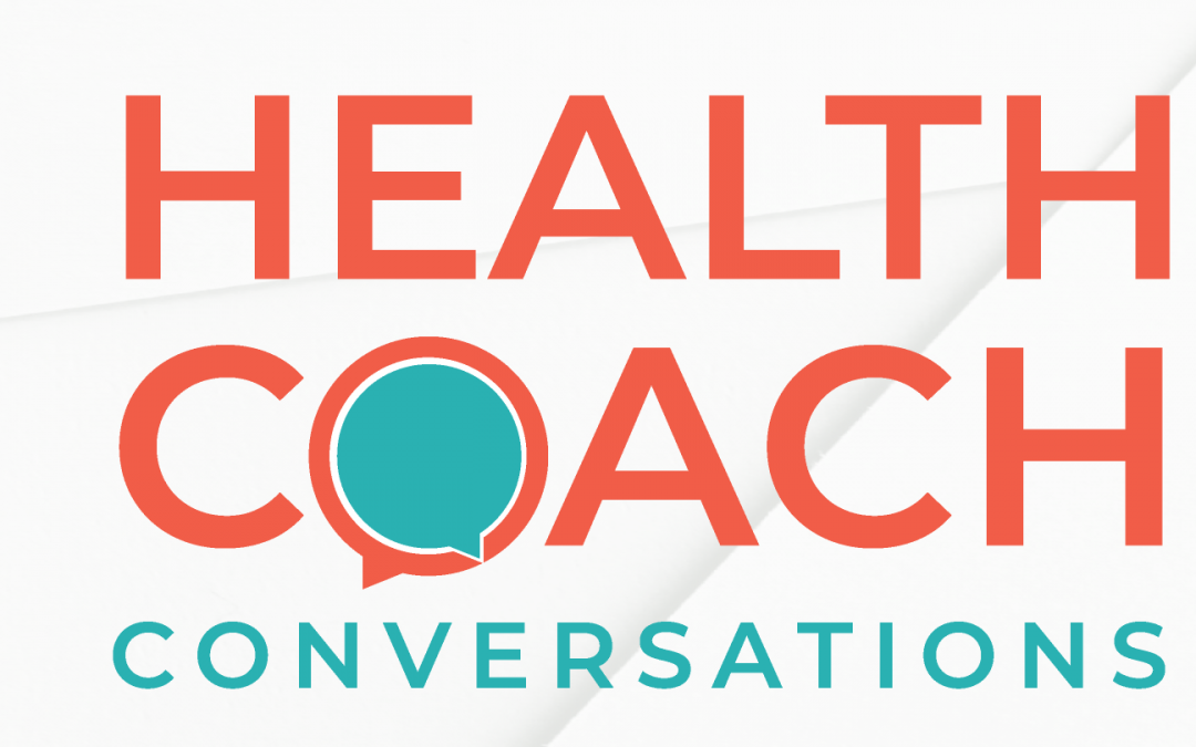 Health Coach Conversations – Interview with Connie, RD, author, diabetes specialist, successful health coach