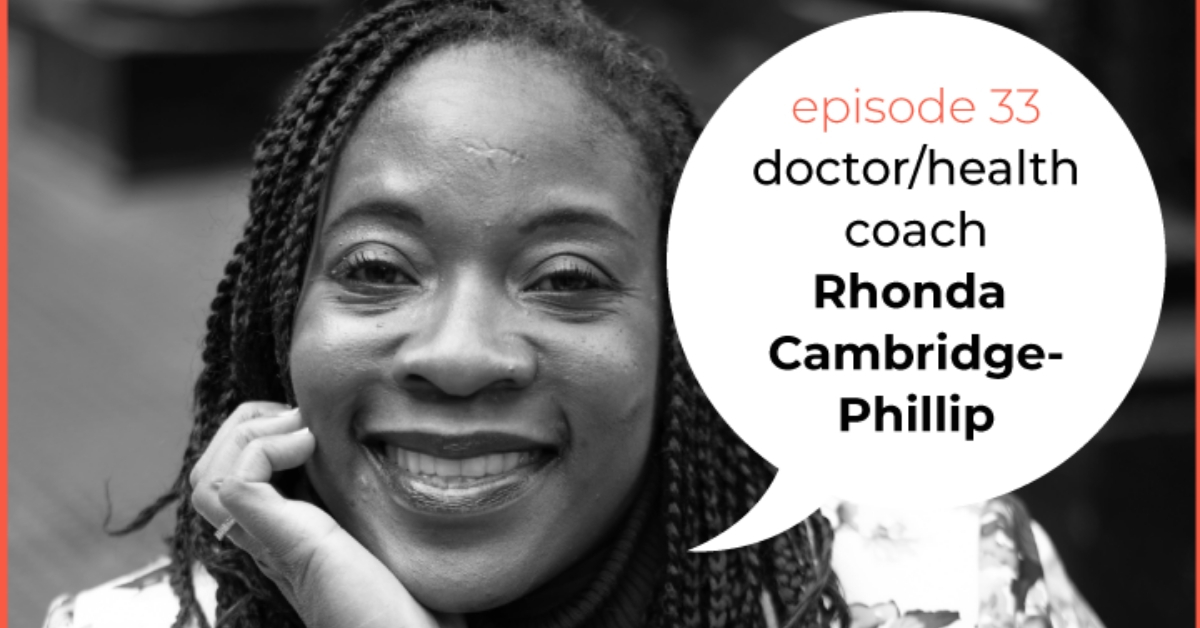 Health Coach Conversations: Dr. Rhonda Cambridge-Phillip ...
